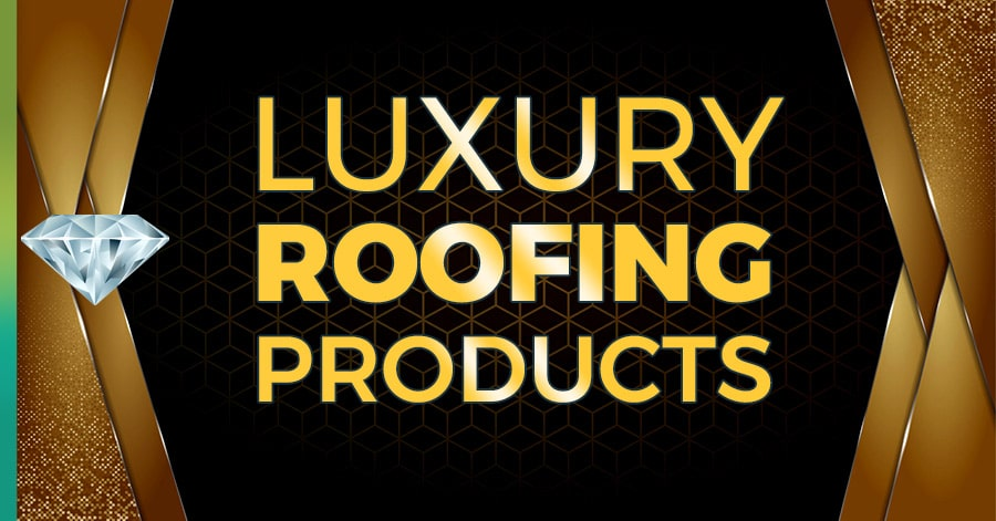 luxury roofing products